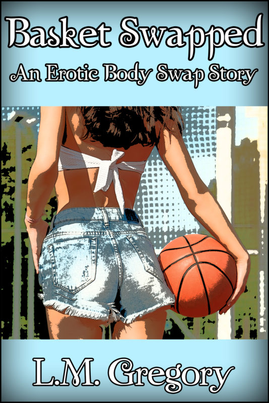 Basket Swapped: An Erotic Body Swap Story