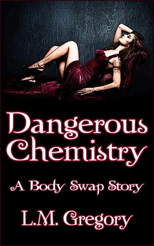 Dangerous Chemistry: A Body Swap Story
