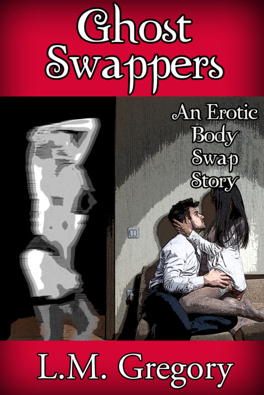 Ghost Swappers: An Erotic Body Swap Story