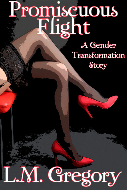 Promiscuous Flight: A Gender Transformation Story