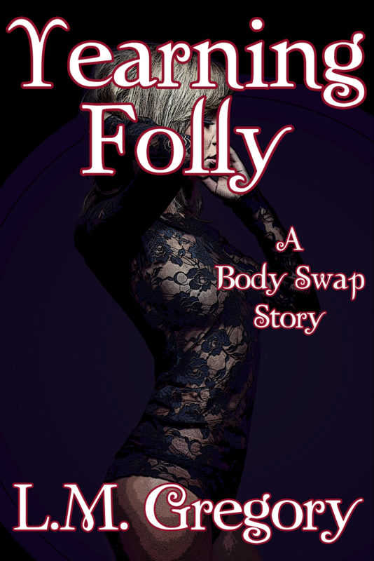 Yearning Folly: A Body Swap Story