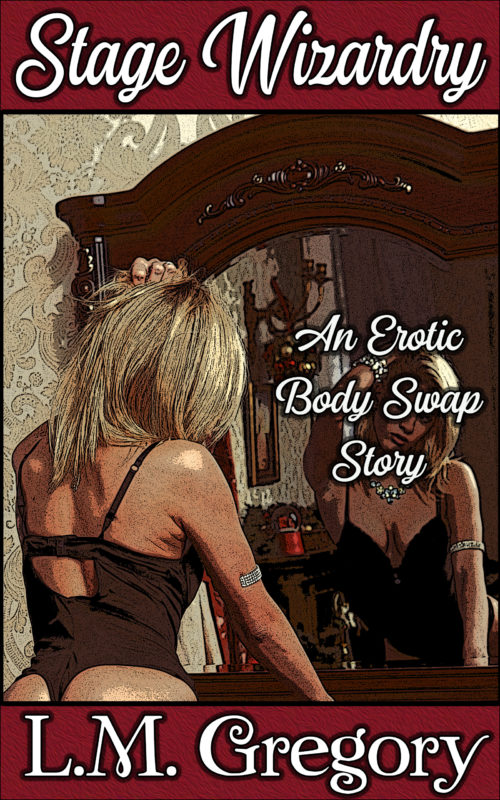 Stage Wizardry: An Erotic Body Swap Story